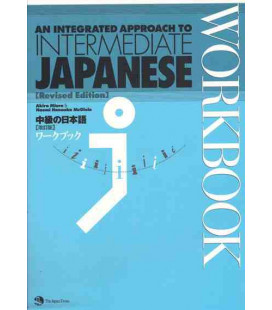 An Integrated Approach to Intermediate Japanese Workbook [überarbeitete Auflage]